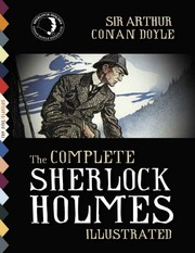 Works (Adventures of Sherlock Holmes / Case-Book of Sherlock Holmes / His Last Bow / Hound of the Baskervilles / Memoirs of Sherlock Holmes / Return of Sherlock Holmes / Sign of Four / Study in Scarlet / Valley of Fear) by Arthur Conan Doyle