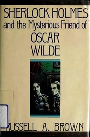 Cover of: Sherlock Holmes and the Mysterious Friend of Oscar Wilde | Russell A. Brown