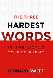 Cover of: The three hardest words in the world to get right
