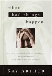 Cover of: When Bad Things Happen: God Is Big Enough to Handle Your Questions...and Strong Enough to Deliver You from Pain and Doubt