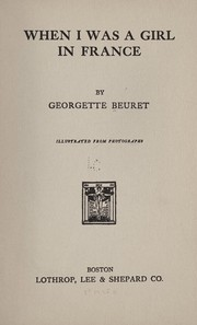 Cover of: When I was a girl in France | Georgette Beuret
