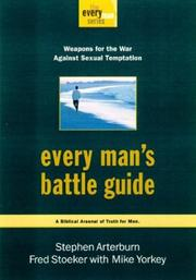Cover of: Every Man's Battle Guide: Weapons for the War Against Sexual Temptation (The Every Man Series)