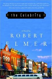 Cover of: The celebrity: a novel