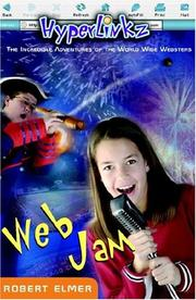 Cover of: Web jam: the incredible adventures of the World Wide Websters