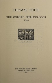 Cover of: The Oxford spelling-book, 1726. | Thomas Tuite