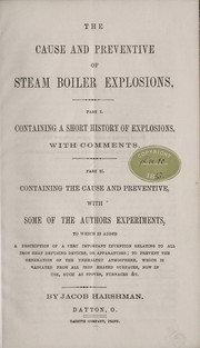The cause and preventive of steam boiler explosions ...