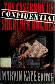 Cover of: The Confidential Casebook of Sherlock Holmes | edited by Marvin Kaye.