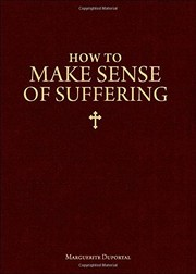 Cover of: How to Make Sense of Suffering | Marguerite Duportal