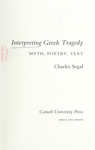 Interpreting Greek tragedy by Charles Segal