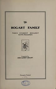 Cover of: The Bogart family; Tunis Gysbert Bogaert and his descendants | John Albert Bogart