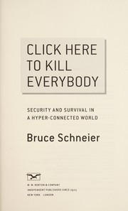 Cover of: Click here to kill everybody | Bruce Schneier