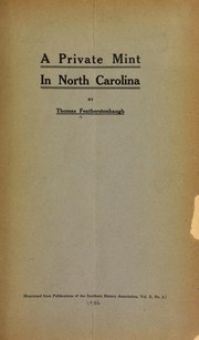 Cover of: A private mint in North Carolina | Thomas Featherstonhaugh