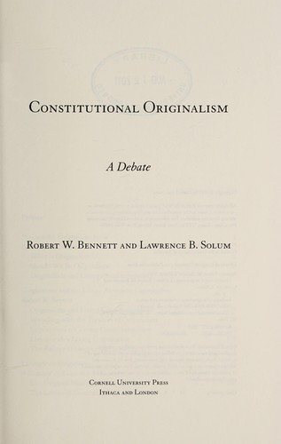 Constitutional originalism by Robert W. Bennett