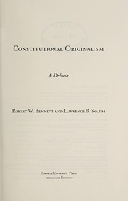 Cover of: Constitutional originalism | Robert W. Bennett