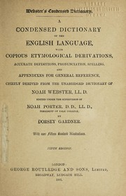 Cover of: A condensed dictionary of the English language | Noah Webster