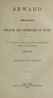 Cover of: Seward at Washington, as Senator and Secretary of State