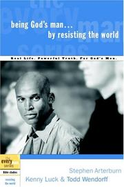 Cover of: Being God's Man by Resisting the World (The Every Man Series)