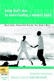 Cover of: Being God's Man by Understanding a Woman's Heart (The Every Man Series)