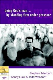 Cover of: Being God's Man by Standing Firm Under Pressure (The Every Man Series)