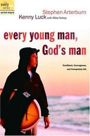 Cover of: Every Young Man, God's Man: Confident, Courageous, and Completely His (The Every Man Series)