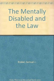 Cover of: The mentally disabled and the law. | Samuel J. Brakel