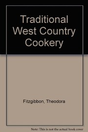 Cover of: Traditional West Country cookery | Theodora FitzGibbon