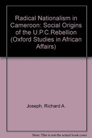 Cover of: Radical nationalism in Cameroun | Joseph, Richard A.