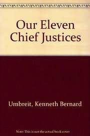 Cover of: Our eleven Chief Justices | Kenneth Bernard Umbreit