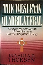 Cover of: The Wesleyan quadrilateral | Donald A. D. Thorsen