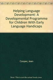 Cover of: Helping language development | Cooper, Jean.