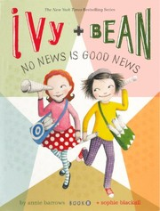Cover of: No News Is Good News (Turtleback School & Library Binding Edition) (Ivy + Bean)