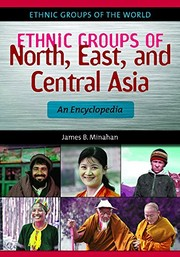 Cover of: Ethnic Groups of North, East, and Central Asia: An Encyclopedia (Ethnic Groups of the World)