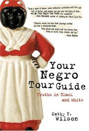 Cover of: Your Negro tour guide | Kathy Y. Wilson