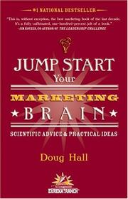 Cover of: Jump start your marketing brain: scientific advice & practical ideas for revolutionizing your marketing success