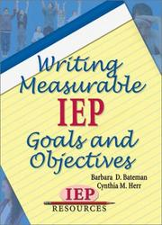 Cover of: Writing Measurable IEP Goals and Objectives | Barbara D. Bateman