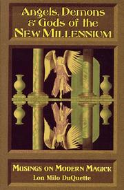 Angels, demons & gods of the new millennium by Lon Milo Duquette