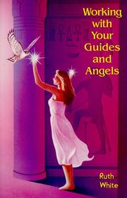 Working with your guides and angels by White, Ruth