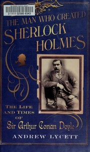 Cover of: The Man Who Created Sherlock Holmes | Andrew Lycett