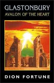Cover of: Glastonbury--Avalon of the heart | Dion Fortune