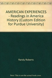 Cover of: AMERICAN EXPERIENCES - Readings in America History (Custom Edition for Purdue University)
