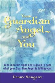 Cover of: Your Guardian Angel and You | Denny Sargent