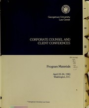 Cover of: Corporate counsel and client confidence | Georgetown University. Law Center