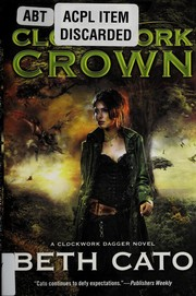 Cover of: The clockwork crown | Beth Cato