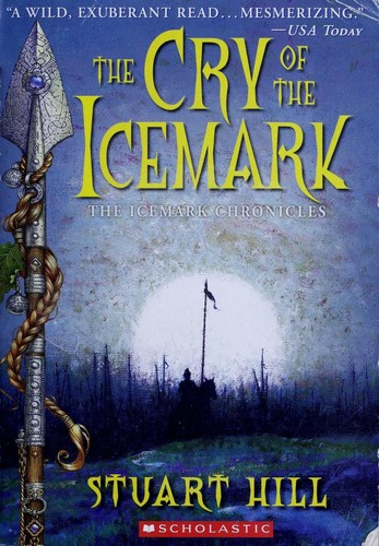 The Cry of the Icemark (The Icemark Chronicles) by Stuart Hill