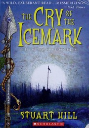 Cover of: The Cry of the Icemark (The Icemark Chronicles) | Stuart Hill