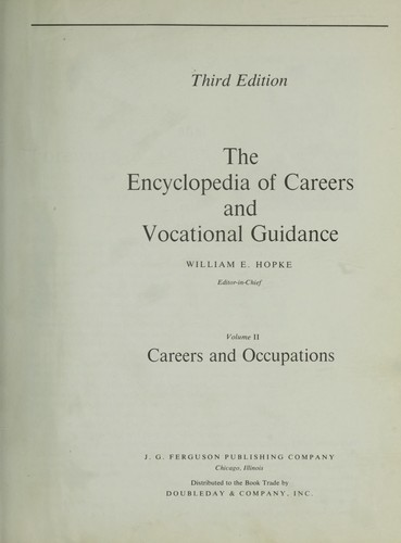 The Encyclopedia of careers and vocational guidance by William E. Hopke, editor-in-chief.