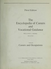 Cover of: The Encyclopedia of careers and vocational guidance | William E. Hopke, editor-in-chief.