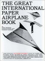 The Great International Paper Airplane Book by Jerry Mander, George Dippel, Howard Gossage