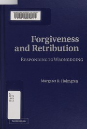 Cover of: Forgiveness and retribution | Margaret R. Holmgren