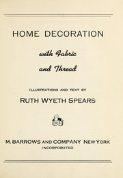 Cover of: Home decoration with fabric and thread | Ruth Wyeth Spears